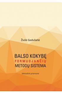 Balso kokybę formuojančių metodų sistema | Živilė Gedvilaitė