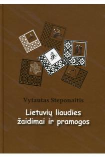 Lietuvių liaudies žaidimai ir pramogos | Vytautas Steponaitis