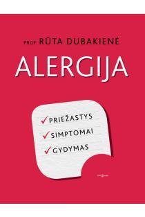 Alergija. Priežastys, simptomai, gydymas | Rūta Dubakienė