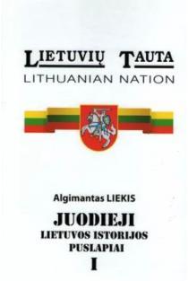 Juodieji Lietuvos istorijos puslapiai, I tomas | Algimantas Liekis