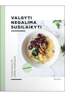 Valgyti negalima susilaikyti | Indrė Kazėnaitė, Toma Dvelytė