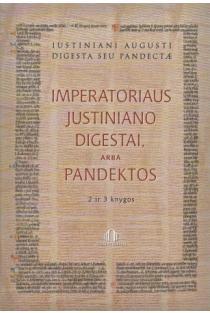Imperatoriaus Justiniano Digestai arba Pandektos, II ir III knygos | Sud. Stasys Vėlyvis, Marius Jonaitis