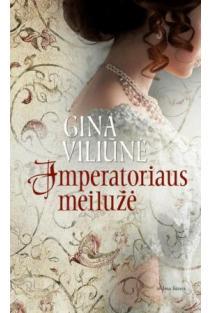 Imperatoriaus meilužė | Gina Viliūnė