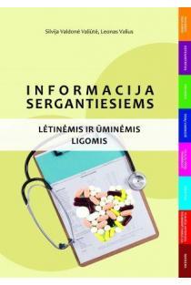Informacija sergantiesiems lėtinėmis ir ūminėmis ligomis (dalijamoji medžiaga) | Silvija Valdonė Valiūtė, Leonas Valius
