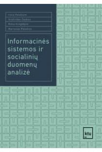 Informacinės sistemos ir socialinių duomenų analizė | Irena Patašienė, Gražvidas Zaukas, Rima Kregždytė, Martynas Patašius