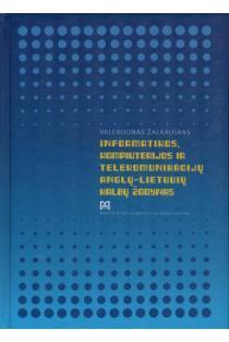 Informatikos, kompiuterijos ir telekomunikacijų anglų-lietuvių kalbų žodynas | Valerijonas Žalkauskas