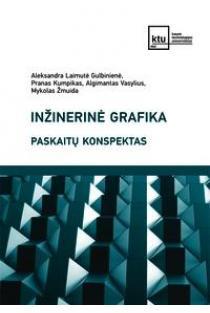 Inžinerinė grafika. Paskaitų konspektas | Aleksandra Laimutė Gulbinienė, Pranas Kumpikas ir kt.