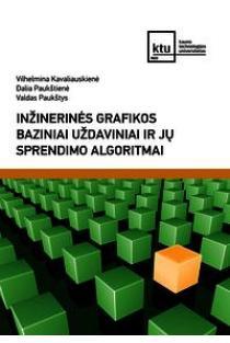 Inžinerinės grafikos baziniai uždaviniai ir jų sprendimo algoritmai | Vilhelmina Kavaliauskienė ir kt.