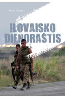 Ilovaisko dienoraštis | Roman Zinenko