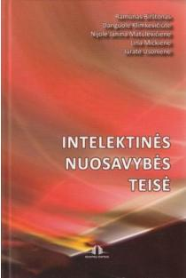 Intelektinės nuosavybės teisė | R. Birštonas, D. Klimkevičiūtė, N. J. Matulevičienė ir kt.