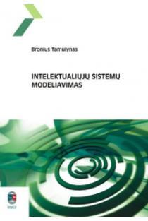 Intelektualiųjų sistemų modeliavimas | Bronius Tamulynas