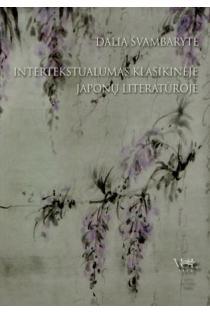 Intertekstualumas klasikinėje japonų literatūroje | Dalia Švambarytė
