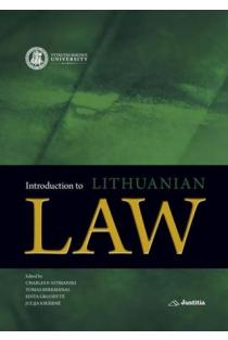 Introduction to Lithuanian Law | Edited by Charles F. Szymanski, Tomas Berkmanas, Edita Gruodytė, Julija Kiršienė