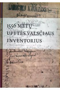 1556 metų Upytės valsčiaus inventorius | Sud. Algimantas Kaminskas