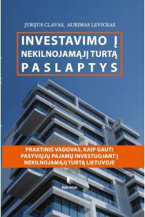 Investavimo į nekilnojamąjį turtą paslaptys | Aurimas Levickas, Jurijus Clavas