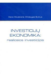 Investicijų ekonomika: realiosios investicijos | Diana Cibulskienė, Mindaugas Butkus