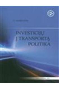 Investicijų į transportą politika | Algirdas Griškevičius