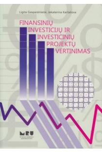 Finansinių investicijų ir investicinių projektų vertinimas | Ligita Gasparėnienė, Jekaterina Kartašova