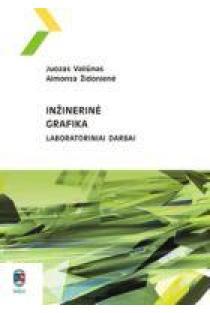 Inžinerinė grafika. Laboratoriniai darbai | Juozas Valiūnas, Almonsa Židonienė