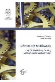 Inžinerinės medžiagos. Laboratorinių darbų metodiniai nurodymai   Gintautas Žaldarys, Liudas Kuliavas