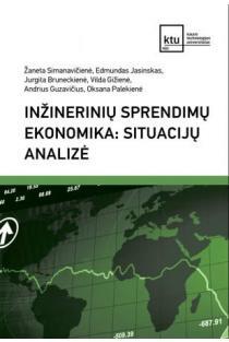 Inžinerinių sprendimų ekonomika: situacijų analizė   Žaneta Simanavičienė, Edmundas Jasinskas, Jurgita Bruneckienė ir kt.