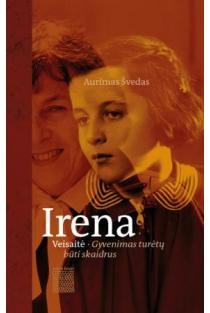 Irena Veisaitė. Gyvenimas turėtų būti skaidrus | Aurimas Švedas