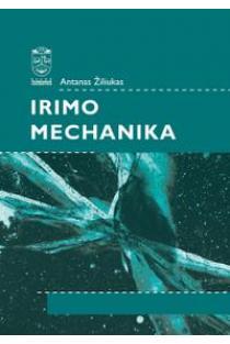 Irimo mechanika   Antanas Žiliukas