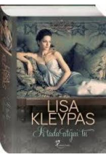 Ir tada atėjai tu | Lisa Kleypas