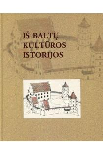 Iš baltų kultūros istorijos |