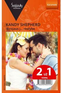 Iš rojaus į... realybę (Karamelė) (2 už 1 kainą) | Kandy Shepherd
