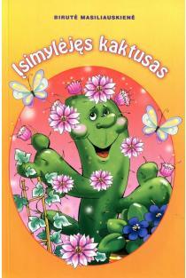 Įsimylėjęs kaktusas | Birutė Lenktytė-Masiliauskienė