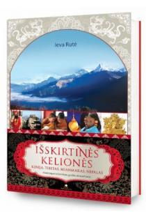 Išskirtinės kelionės: Kinija, Tibetas, Mianmaras, Nepalas | Ieva Rutė