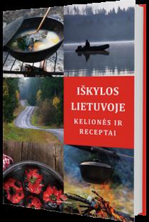 Iškylos Lietuvoje. Kelionės ir receptai |