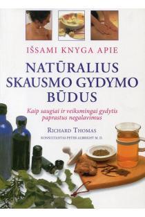 Išsami knyga apie natūralius skausmo gydymo būdus | R.Thomas