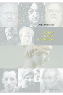 Istorija, kalba, suvokimas | Algis Mickūnas