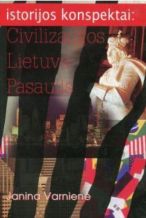 Istorijos konspektai: civilizacijos, Lietuva, pasaulis | Janina Varnienė