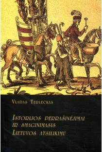 Istorijos perrašinėjimai ir smaginimasis Lietuvos atsilikimu | Vladas Terleckas