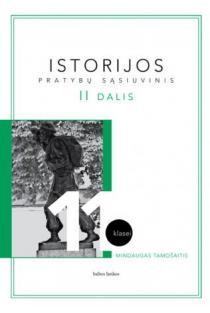 Istorijos pratybų sąsiuvinis 11 kl. 2 d. | Mindaugas Tamošaitis