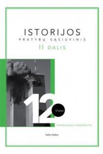 Istorijos pratybų sąsiuvinis 12 kl. 2 d. | Mindaugas Tamošaitis
