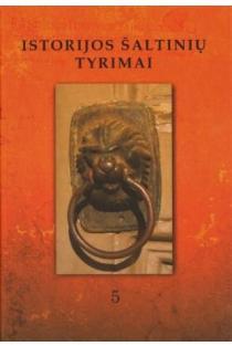 Istorijos šaltinių tyrimai T. 5 | Sud. Artūras Dubonis