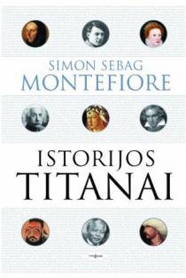 Istorijos titanai | Simon Sebag Montefiore
