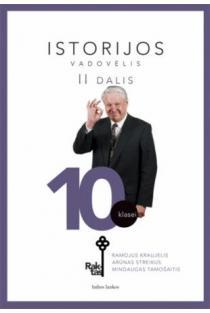 Istorijos vadovėlis 10 kl., II dalis | Ramojus Kraujelis, Arūnas Streikus, Mindaugas Tamošaitis