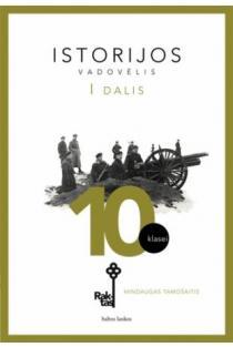 Istorijos vadovėlis 10 kl., I dalis | Mindaugas Tamošaitis