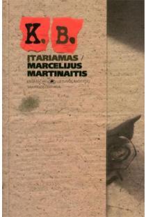 K. B. Įtariamas | Marcelijus Martinaitis