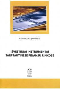 Išvestiniai instrumentai tarptautinėse finansų rinkose | Aldona Juozapavičienė