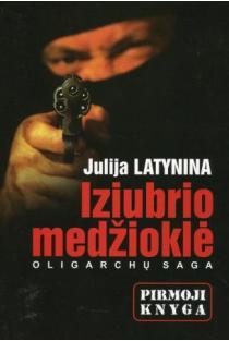 Iziubrio medžioklė. Pirmoji knyga | Julija Latynina