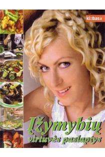 Įžymybių virtuvės paslaptys | Jūratė Šimanskytė