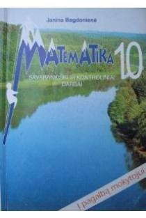 Matematika 10. Savarankiški ir kontroliniai darbai | Janina Bagdonienė