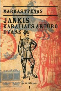 Jankis karaliaus Artūro dvare | Markas Tvenas