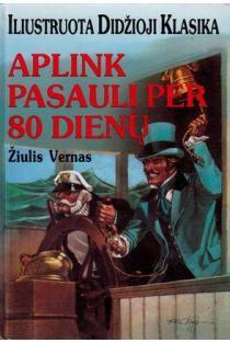Aplink pasaulį per 80 dienų (Jaunimo klasika) | Jules Verne (Žiulis Vernas)